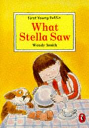 Cover of: What Stella Saw | Wendy Smith