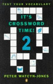 Cover of: It's Crossword Time (Test Your Vocabulary) | Peter Watcyn-Jones