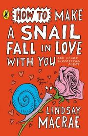 Cover of: How to Make a Snail Fall in Love with You | Lindsay MacRae