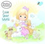 Cover of: Love Your World (Precious Moments (Golden)) | Frank Berrios
