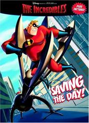 Cover of: Saving the Day! (The Incredibles Coloring Book plus Tattoos) | Cary Oakman