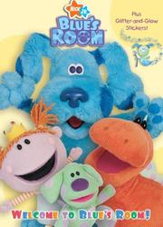 Cover of: Welcome to Blue's Room! | Golden Books