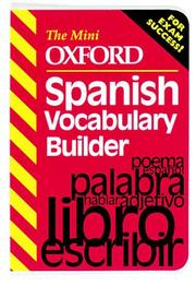 Cover of: The Mini Oxford Spanish Vocabulary Builder (The Mini Oxford Vocabulary Builders) | Jeremy Munday