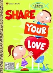 Cover of: Share Your Love (Color Plus Bracelet) | Golden Books