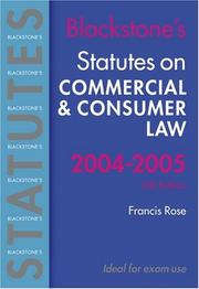 Cover of: Statutes on Commercial and Consumer Law 2004-2005 (Blackstone's Statutes) | Francis D. Rose