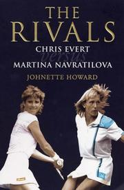Cover of: The Rivals: Chris Evert Vs. Martina Navratilova | Johnette Howard