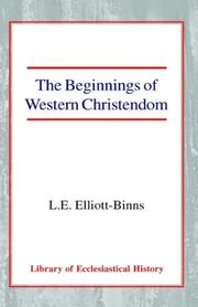 Cover of: The Beginnings of Western Christendom (Library of Ecclesiastical History) | Leonard Elliott Elliott-Binns