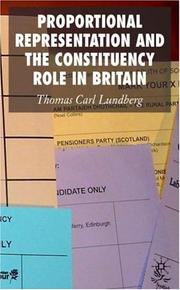 Cover of: Proportional Representation and the Constituency Role in Britain | Thomas Lundberg