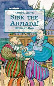 Cover of: Sink the Armada! (Coming Alive) | Ross, Stewart.
