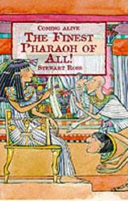 Cover of: The Finest Pharaoh of All! (Coming Alive) | Ross, Stewart.