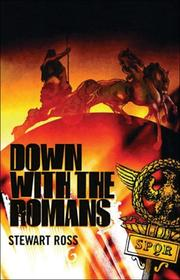 Cover of: Down with the Romans (Flashbacks) | Ross, Stewart.