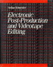 Cover of: Electronic post-production and videotape editing | Arthur Schneider