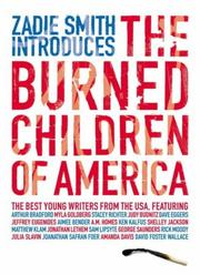 Cover of: Zadie Smith introduces The burned children of America | Zadie Smith