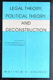 Cover of: Legal theory, political theory, and deconstruction | Matthew H. Kramer