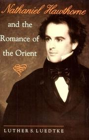 Cover of: Nathaniel Hawthorne and the romance of the Orient by Luther S. Luedtke