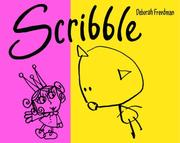 Cover of: Scribble | Deborah Freedman