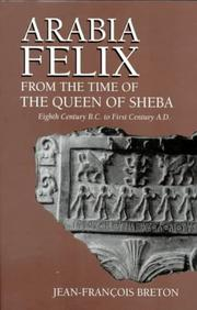 Cover of: Arabia Felix from the Time of the Queen of Sheba | Jean-Francois Breton