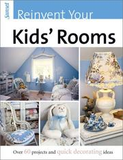 Cover of: Sunset Reinvent Your Kids' Rooms by Christine E. Barnes