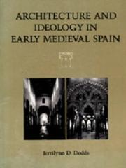 Cover of: Architecture and Ideology in Early Medieval Spain by Jerrilynn Denise Dodds