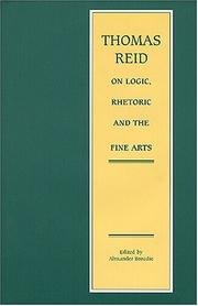 Cover of: Thomas Reid On Logic, Rhetoric And The Fine Arts by Alexander Broadie