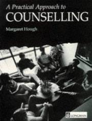 Cover of: A Practical Approach to Counselling by Margaret Hough