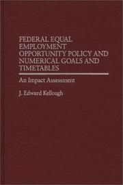 Cover of: Federal equal employment opportunity policy and numerical goals and timetables | J. Edward Kellough