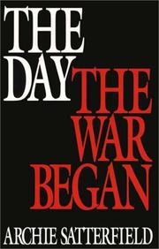 Cover of: The day the war began by Archie Satterfield