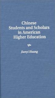 Cover of: Chinese students and scholars in American higher education by Jianyi Huang
