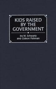Cover of: Kids raised by the government | Ira M. Schwartz