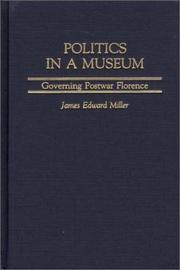 Cover of: Politics in a Museum | James Edward Miller