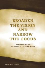 Cover of: Broaden the vision and narrow the focus by Lucas, J. R.