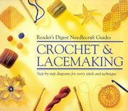"Cover of: ""Reader's Digest"" Basic Guide Crochet and Lacemaking (""Reader's Digest"" Needlecraft Guide) 