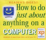 Cover of: HOW TO DO JUST ABOUT ANYTHING ON A COMPUTER | Reader's Digest