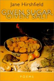 Cover of: Given Sugar, Given Salt | Jane Hirshfield