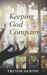Cover of: Keeping God Company by Trevor Dennis