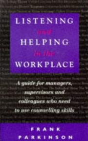 Cover of: Listening and Helping in the Workplace | Frank Parkinson