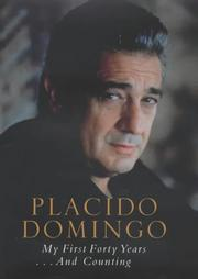 Cover of: My First Forty Years.....and Counting | Placido Domingo