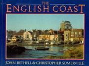 Cover of: The English coast | John Bethell, Christopher Somerville