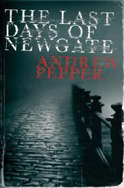 Cover of: Last Days of Newgate (SIGNED) | Andrew Pepper