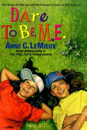 Cover of: Dare to Be, M.E.! by A. C. Lemieux