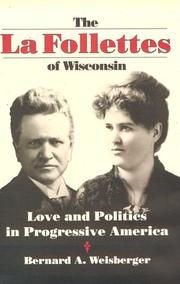Cover of: The La Follettes of Wisconsin | Bernard A. Weisberger