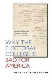 Cover of: Why the Electoral College Is Bad for America by George C. Edwards III