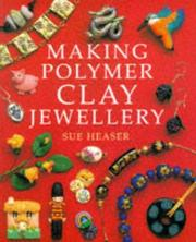 Cover of: Making polymer clay jewellery | Sue Heaser