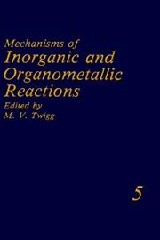 Cover of: Mechanisms of Inorganic and Organometallic Reactions Volume 5 (Mechanisms of Inorganic and Organometallic Reactions) | M.V. Twigg