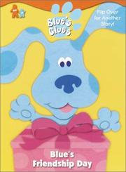 Cover of: Blue's Friendship Day / What's Blue Building? (Blue's Clues) by Astora Newton