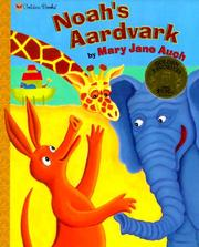 Cover of: Noah's Aardvark (Family Storytime) | Mary Jane Auch