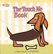 Cover of: The Touch Me Book (Touch-and-Feel) | Golden Books