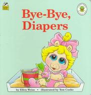 Cover of: Bye-Bye, Diapers (Muppet Babies Big Steps) by Tom Cooke