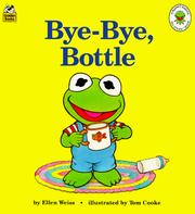 Cover of: Bye-Bye, Bottle (Muppet Babies Big Steps Book) by Tom Cooke