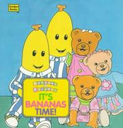 Cover of: It's Banana Time! (Golden Naptime Tales) by Golden Books